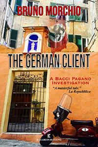 The German Client - A Bacci Pagano Investigation
