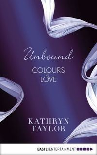 Unbound: Colours of Love