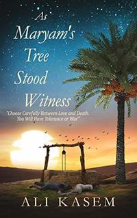 As Maryam's Tree Stood Witness
