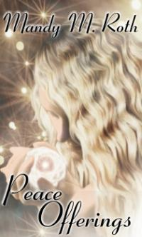 Peace Offerings Book 1 by Mandy M. Roth