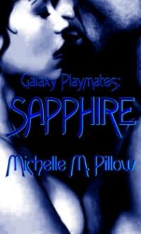Galaxy Playmates Book 1: Sapphire by Michelle M. Pillow