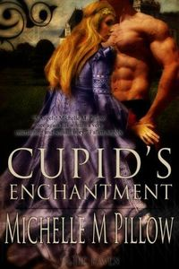 Cupid's Enchantment by Michelle M. Pillow