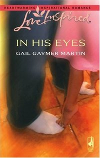 In His Eyes by Gail Gaymer Martin