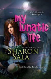 My Lunatic Life by Sharon Sala