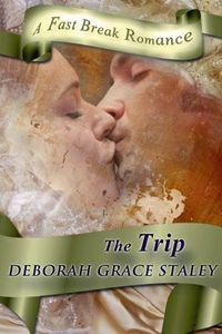 The Trip by Deborah Grace Staley