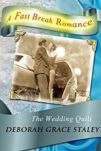 The Wedding Quilt by Deborah Grace Staley