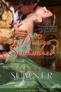 To Desire a Scoundrel by Tracy Sumner