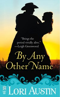 By Any Other Name by Lori Austin