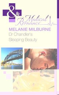 Dr Chandler's Sleeping Beauty by Melanie Milburne