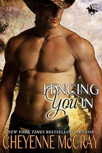Fencing You In by Cheyenne McCray