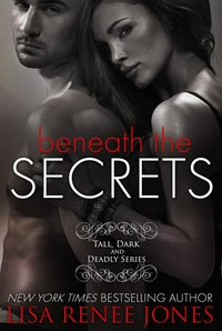 Beneath the Secrets by Lisa Renee Jones