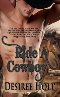 Ride a Cowboy by Desiree Holt