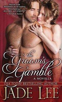 The Groom's Gamble by Jade Lee