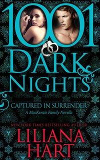 1001 Dark Nights Anthology: Captured in Surrender by Liliana Hart
