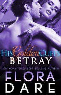 His Golden Cuffs: Betray