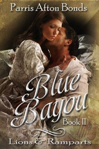 Blue Bayou: Lions and Ramparts by Parris Afton Bonds