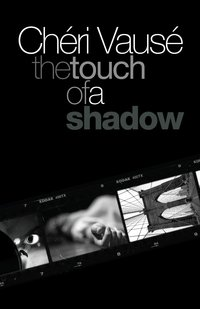 The Touch of a Shadow