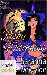 Magic and Mayhem: Risky Witchness