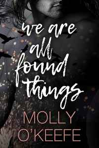 We Are All Found Things