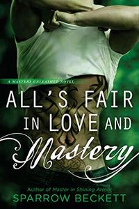 All�s Fair In Love And Mastery