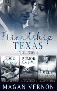 Friendship, Texas Series: Volume 1