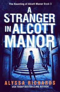 A Stranger in Alcott Manor