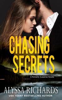 Chasing Secrets by Alyssa Richards