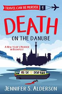 Death on the Danube: A New Year's Murder in Budapest