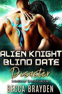 Alien Knight Blind Date Disaster