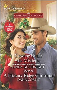 Cowboy Under the Mistletoe & A Hickory Ridge Christmas