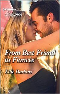 From Best Friend to Fiancée
