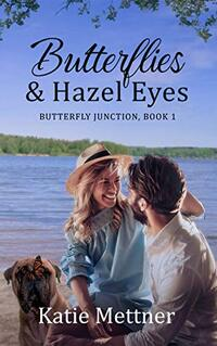 Butterflies and Hazel Eyes: A Lake Superior Romance