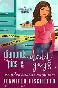 Diamonds, Pies & Dead Guys