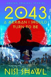 2043...(A Merman I Should Turn to Be)
