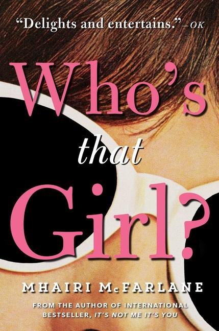 Who's That Girl by Mhairi McFarlane