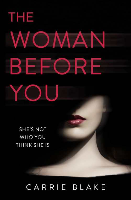 The Woman Before You by Carrie Blake