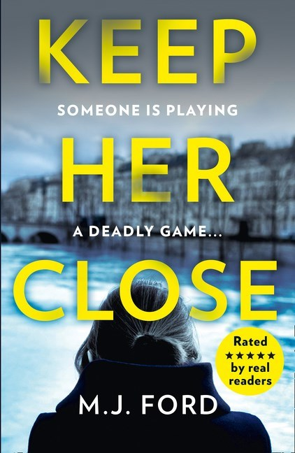 Keep Her Close by M.J. Ford