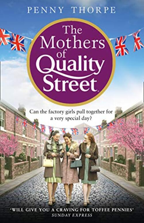 The Mothers of Quality Street by Penny Thorpe