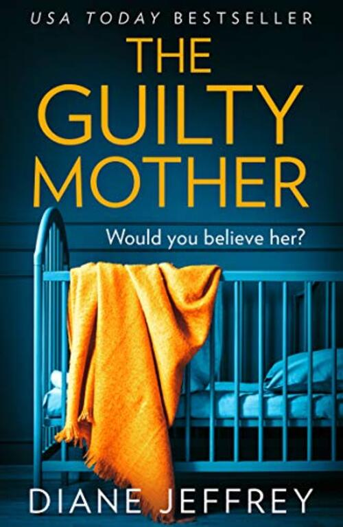 The Guilty Mother by Diane Jeffrey