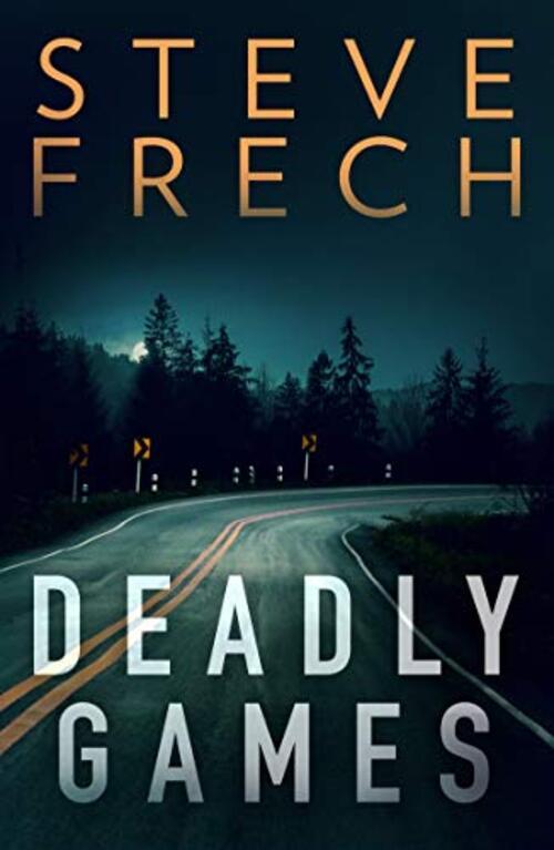 Deadly Games by Steve Frech
