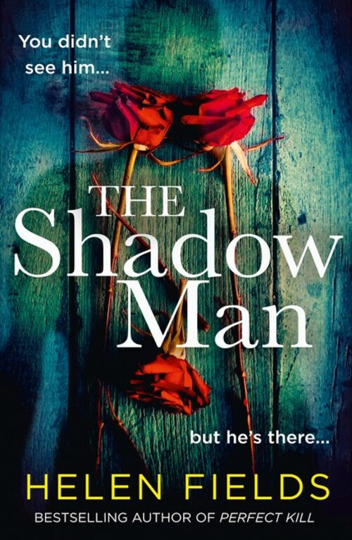 The Shadow Man by Helen Fields