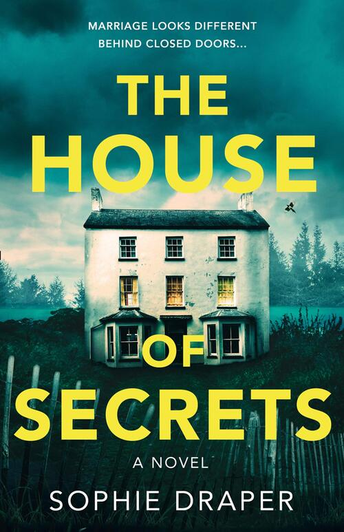 The House of Secrets by Sophie Draper
