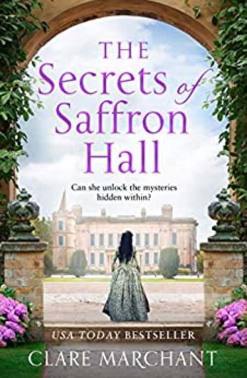The Secrets of Saffron Hall by Clare Marchant