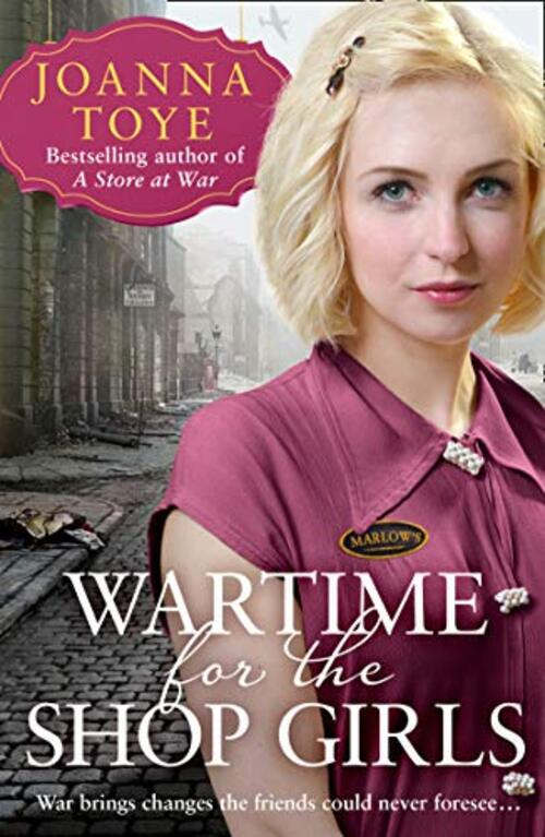 Wartime for the Shop Girls by Joanna Toye