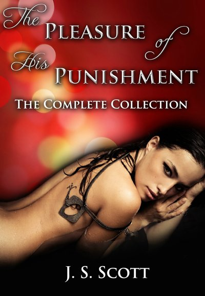 The Pleasure of His Punishment: The Complete Collection by J.S. Scott