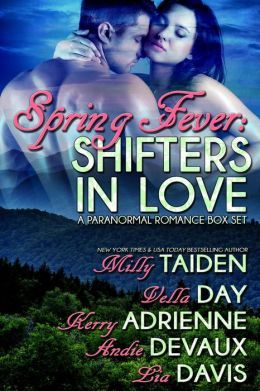 Spring Fever: Shifters in Love by Milly Taiden