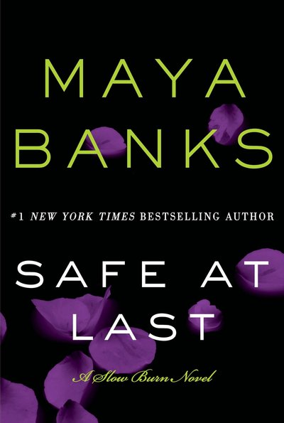 Safe At Last by Maya Banks