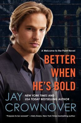 Better When He's Bold by Jay Crownover