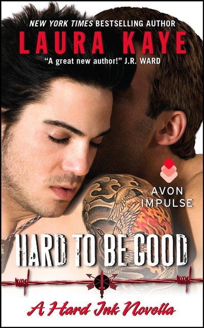 Hard To Be Good by Laura Kaye