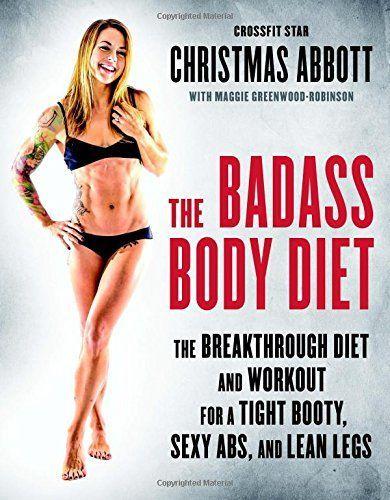 The Badass Body Diet by Christmas Abbott